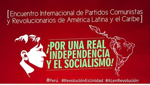 """International Meeting of Communist and Revolutionary Parties of Latin America and the Caribbean. For a real independence and socialism!"""