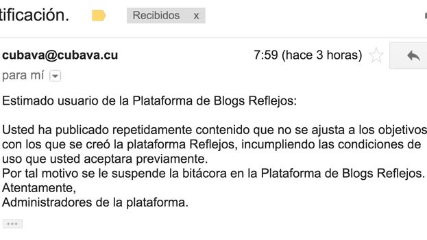 """""""Esteemed user of the Platform """"Blogs Reflejos"""": You have repeatedly published content that is not in keeping with the objectives of the platform Reflejos, not complying with the conditions you previously accepted. For that reason the blog is suspended..."""