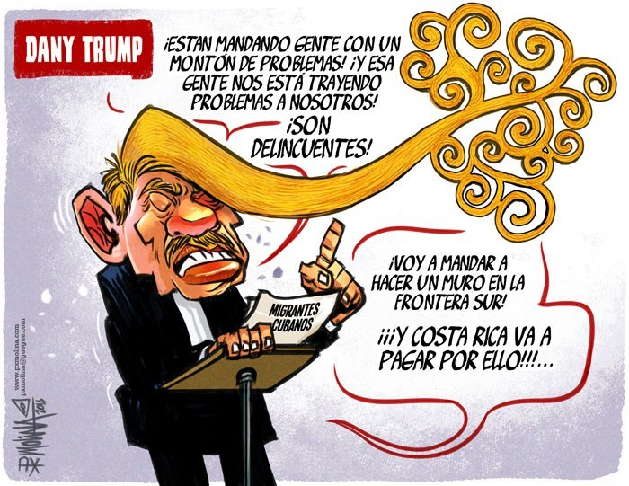 """'Confidential' cartoonist Pedro Molina immortalizes Commander Daniel Ortega in a cartoon titled 'Dany-Trump'. """"They are sending people with a ton of problems! And these people are bringing problems to us! They are criminals! I am going to order a wall on the southern border! And Costa Rica is going to pay for it!!"""